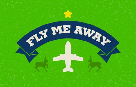 """Enter Our """"Fly Me Away"""" Contest for a Chance to Win $2,500*"""